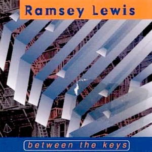 Ramsey Lewis . Between the Keys 1996